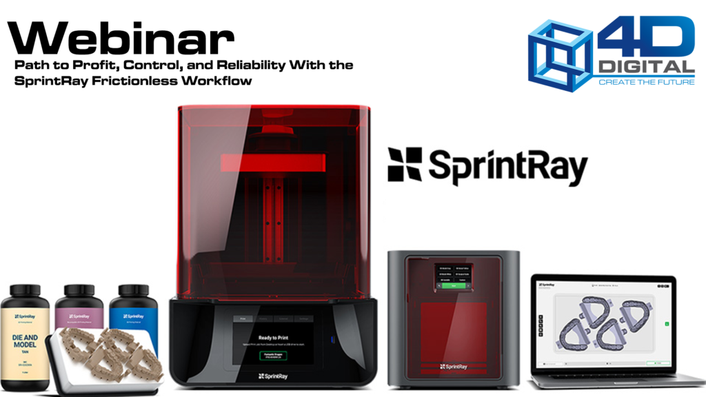Sprintray webinar - 4d digital